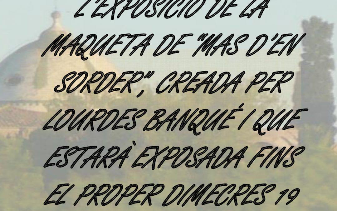 """EXPOSICIÓ CENTRE CULTURAL: """"MAS D'EN SORDER"""""""