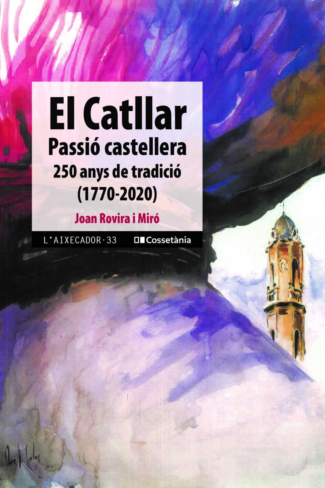 """OBSEQUIO LIBRO """"EL CATLLAR. PASSIÓ CASTELLERA. 250 ANYS DE TRADICIÓ"""""""