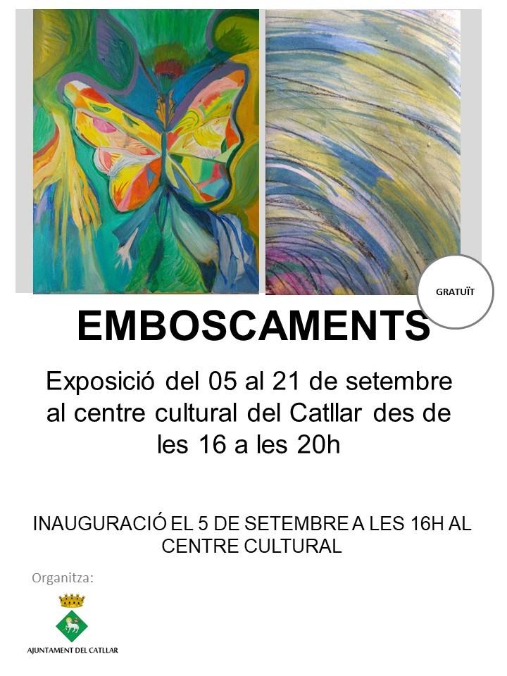 EXPOSICIÓ EMBOSCAMENT DES DEL 5/09/19 FINS AL 21/09/19